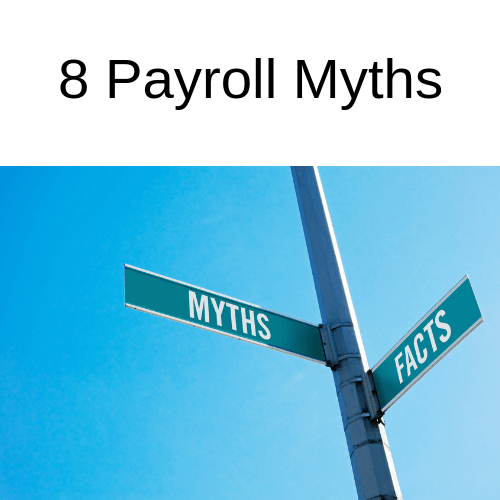 8 Payroll Myths
